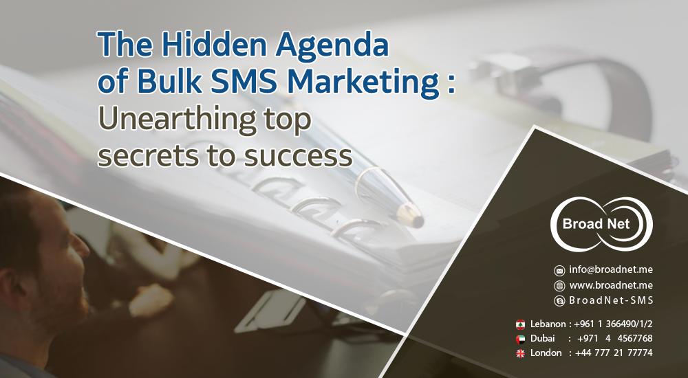 The Hidden Agenda of Bulk SMS Marketing: Unearthing top secrets to success