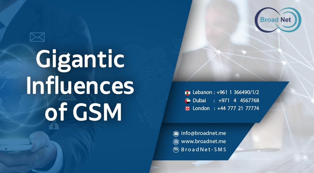 Gigantic Influences Of GSM