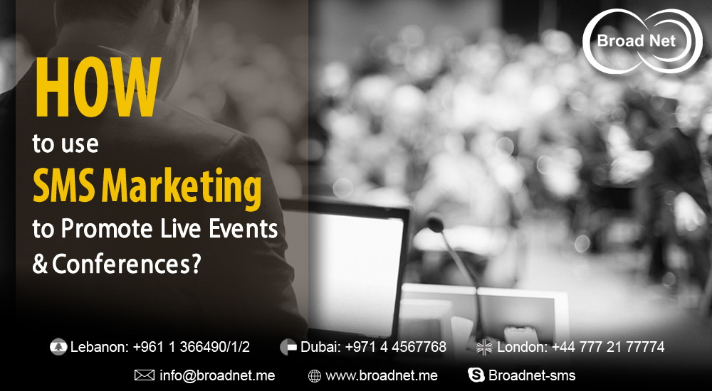 How to use SMS Marketing from BroadNet to Promote Live Events and Conferences