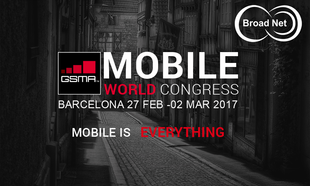BroadNet Technologies - Meet us at Mobile World Congress 2017