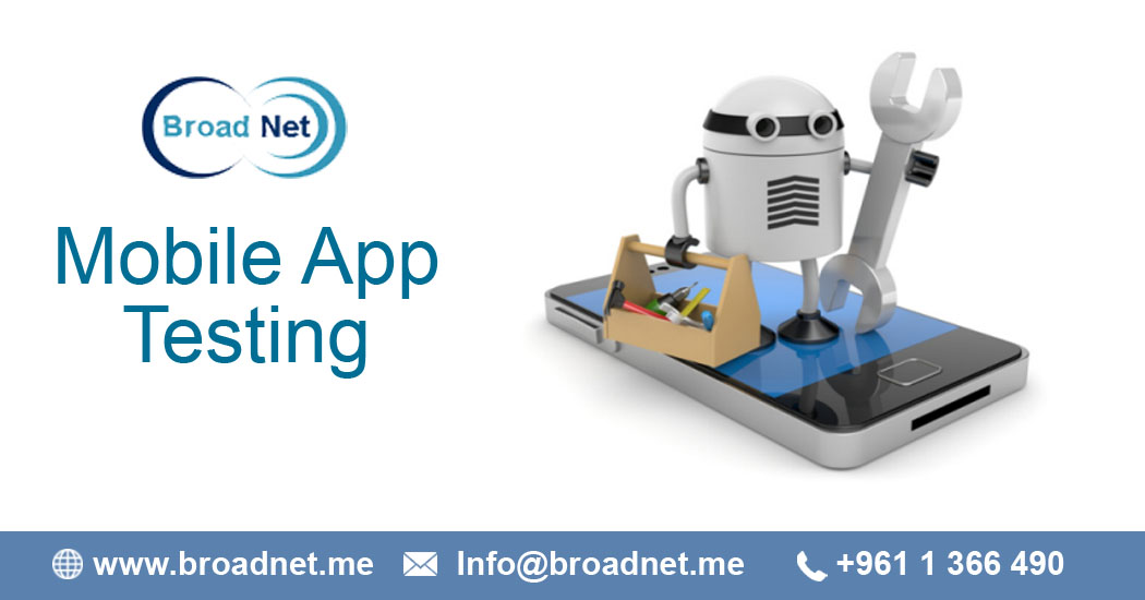 Testing Mobile Apps with BroadNet Technologies: The Leader in Testing Mobile Apps