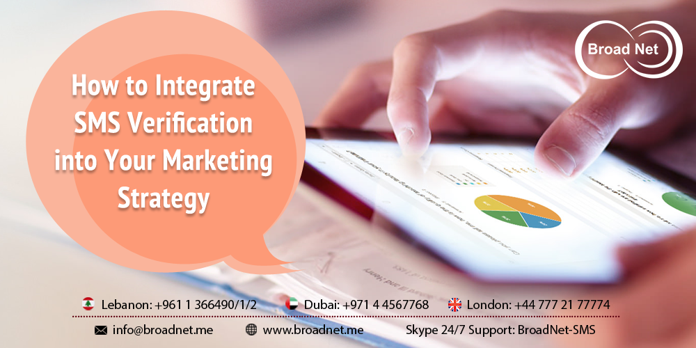 How to Integrate SMS Verification into Your Marketing Strategy